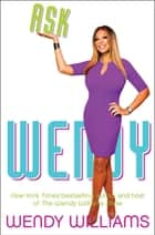 Ask Wendy ebook by Wendy Williams
