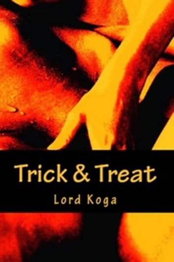 Trick & Treat ebook by Lord Koga