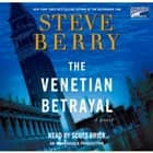 The Venetian Betrayal - A Novel Áudiolivro by Steve Berry
