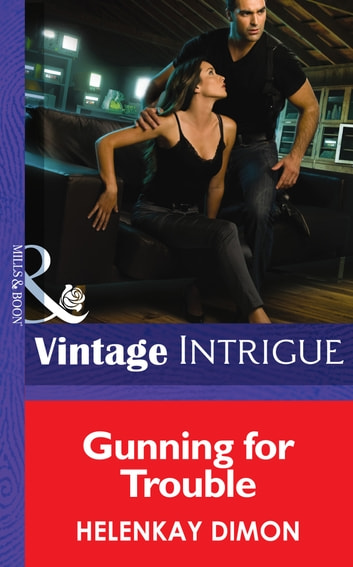 Gunning for Trouble (Mills & Boon Intrigue) (Mystery Men, Book 3) eBook by HelenKay Dimon
