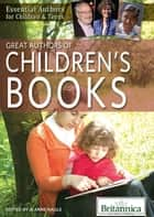Great Authors of Children's Books ebook by Britannica Educational Publishing,Jeanne Nagle