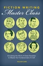 Fiction Writing Master Class ebook by William Cane