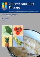 Chinese Nutrition Therapy ebook by Joerg Kastner