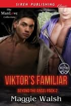 Viktor's Familiar ebook by Maggie Walsh