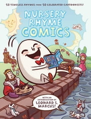 Nursery Rhyme Comics - 50 Timeless Rhymes from 50 Celebrated Cartoonists ebook by Chris Duffy, Leonard S. Marcus, Jules Feiffer,...