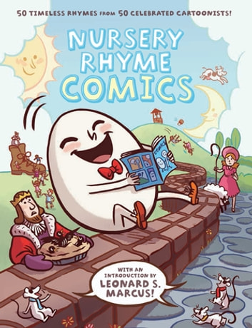 Nursery Rhyme Comics - 50 Timeless Rhymes from 50 Celebrated Cartoonists ebook by Various Authors