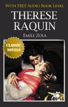 THERESE RAQUIN Classic Novels: New Illustrated [Free Audio Links] ebook by Emile Zola