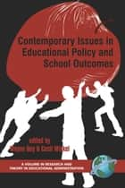 Contemporary Issues in Educational Policy and School Outcomes ebook by Wayne K. Hoy,Cecil Miskel