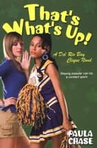 That's What's Up! ebook by Paula Chase
