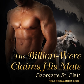 The Billion-Were Claims His Mate audiobook by Georgette St. Clair