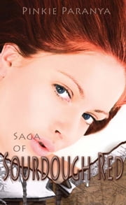 Saga of Sourdough Red ebook by Pinkie Paranya