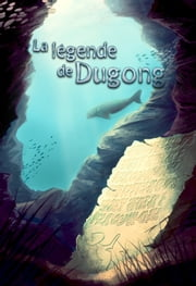 La légende de Dugong ebook by Salyna Cushing-Price