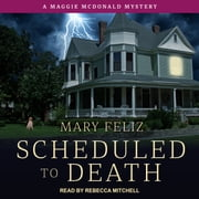 Scheduled to Death audiobook by Mary Feliz