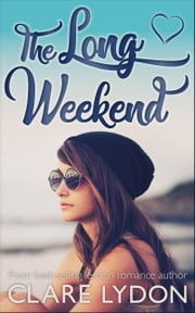 The Long Weekend ebook by Clare Lydon