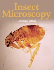 Insect Microscopy ebook by Andrew Chick