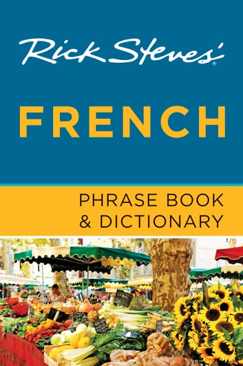 Rick Steves' French Phrase Book & Dictionary ebook by Rick Steves