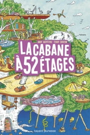 La cabane à 13 étages, Tome 04 - La cabane à 52 étages ebook by Terry Denton, Andy Griffiths, Samir SENOUSSI