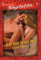Say You Want Me ebook by Cindi Myers