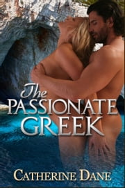The Passionate Greek ebook by Catherine Dane