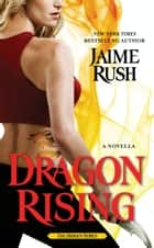 Dragon Rising ebook by Jaime Rush