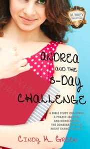 Andrea and the 5-Day Challenge ebook by Cindy K. Green