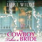 The Cowboy Takes a Bride audiobook by Lori Wilde