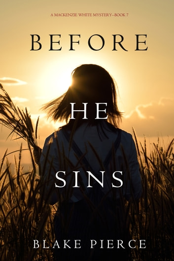 Before He Sins (A Mackenzie White Mystery—Book 7) ebook by Blake Pierce