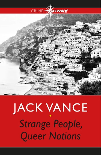 Strange People, Queer Notions ebook by Jack Vance