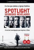 Spotlight - Segredos revelados ebook by Antonio Carlos Vilela, The Boston Globe