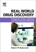 Real World Drug Discovery ebook by Robert M. Rydzewski
