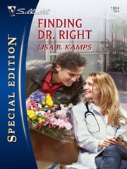 Finding Dr. Right ebook by Lisa B. Kamps