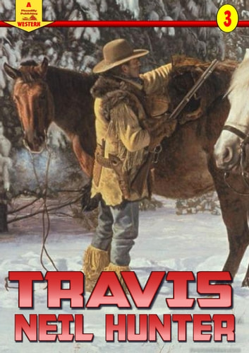 Travis (A Piccadilly Publishing Western Book 3) ebook by Neil Hunter