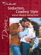 Seduction, Cowboy Style ebook by Anne Marie Winston