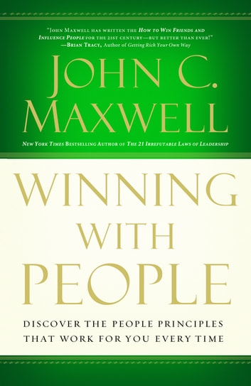 Winning with people ebook by john c maxwell 9781418508289 winning with people discover the people principles that work for you every time ebook by fandeluxe Images