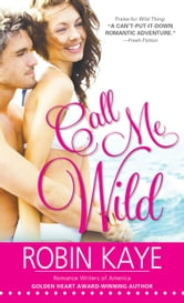 Call Me Wild ebook by Robin Kaye