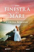 Una finestra sul mare ebook by Corina Bomann
