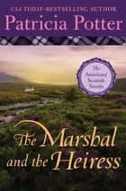The Marshal and the Heiress ebook by Patricia Potter