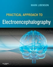 Practical Approach to Electroencephalography ebook by Mark H. Libenson