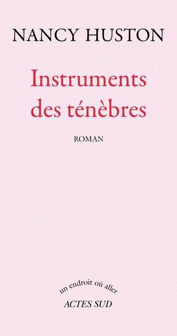 Instruments des ténèbres ebook by Nancy Huston