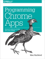 Programming Chrome Apps ebook by Marc Rochkind
