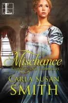 Mischance ebook by Carla Susan Smith