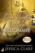 One Night With A Billionaire: Billionaire Boys Club 6 ebook by Jessica Clare