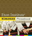 Romanian Phrasebook ebook by Eton Institute