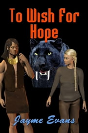 To Wish For Hope ebook by Jayme Evans
