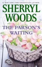 The Parson's Waiting ekitaplar by Sherryl Woods