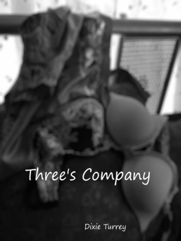 Three's Company ebook by Dixie Turrey