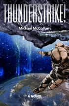 Thunderstrike! ebook by Michael McCollum