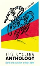 The Cycling Anthology - Volume One (1/5) ebook by Lionel Birnie, Ellis Bacon