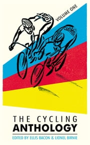 The Cycling Anthology: Volume One ebook by