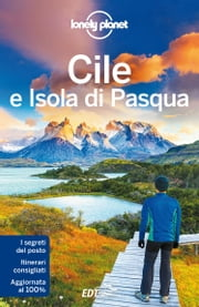 Cile e Isola di Pasqua ebook by Lonely Planet, Carolyn McCarthy